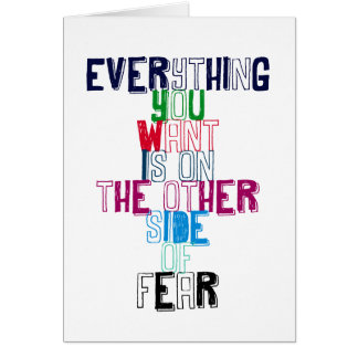 Cartão Tudo que você quer está no outro lado do medo