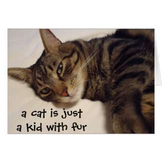 Cartão Um gato é apenas um miúdo com pele