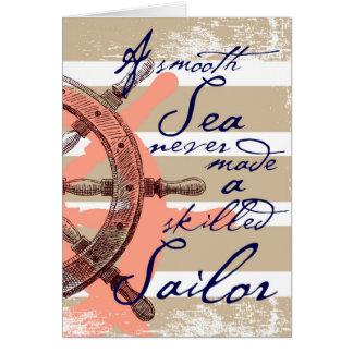 Cartão Um mar liso nunca fez um marinheiro especializado