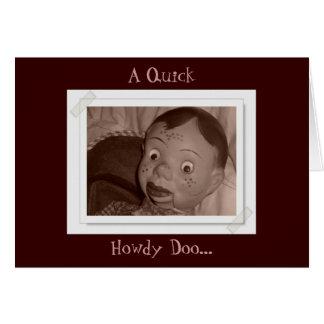 Cartão Um rápido, Howdy Doo…