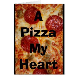 Cartão Uma pizza meu coração pertence-lhe!
