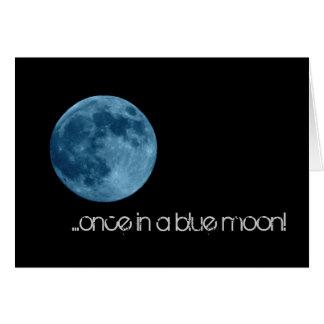 Cartão Uma vez em uma lua azul!