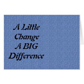 Cartão Umas poucas mudanças, uma diferença grande