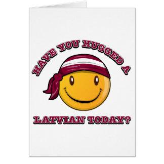 Cartão Você abraçou um Latvian hoje?