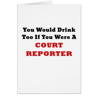Cartão Você beberia demasiado se você era um repórter de