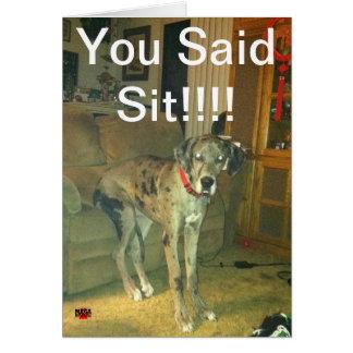 Cartão Você disse Sit!!!!!