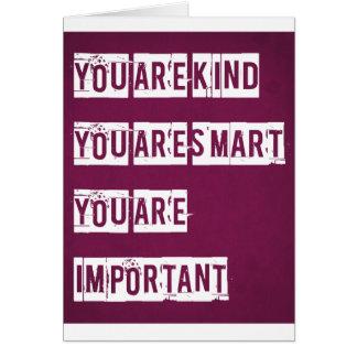 Cartão Você é amável, você é esperto, você é importante