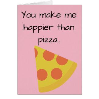 Cartão Você faz-me mais feliz do que a pizza