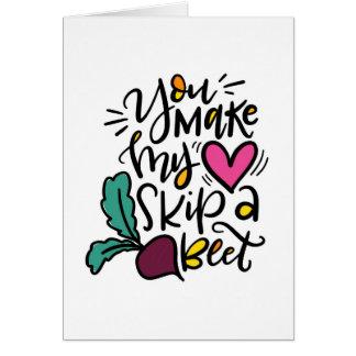 Cartão Você faz meu coração saltar uma beterraba