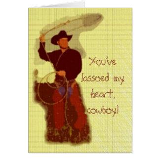Cartão Você lassoed meu coração, vaqueiro!
