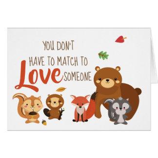 Cartão Você não tem que combinar para amar alguém -