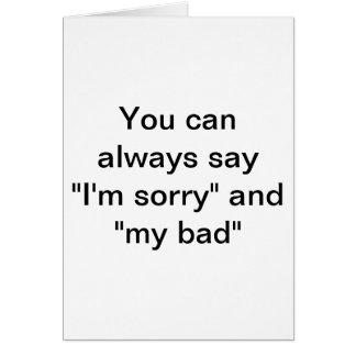 """Cartão Você pode sempre dizer que """"eu sou pesaroso """""""