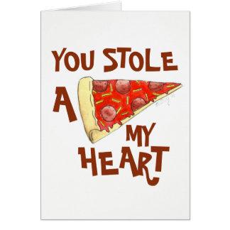 Cartão Você roubou A (pizza) meu amor do coração você