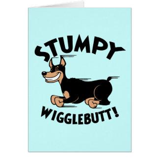 Cartão Wigglebutt Stumpy!