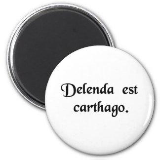 Carthage deve ser destruído ímã redondo 5.08cm
