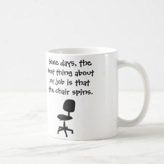 Certos dias, a melhor coisa sobre minha cadeira do caneca de café