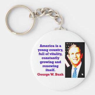 Chaveiro América é um país novo - G W Bush