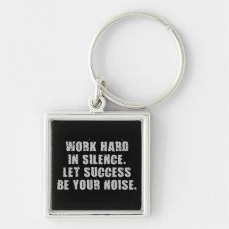 Chaveiro Duro do trabalho no silêncio - deixe o sucesso ser