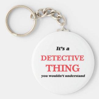 Chaveiro É e coisa do detetive, você não compreenderia