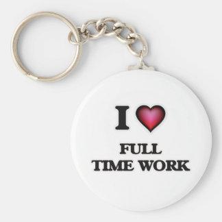 Chaveiro Eu amo o trabalho a tempo completo
