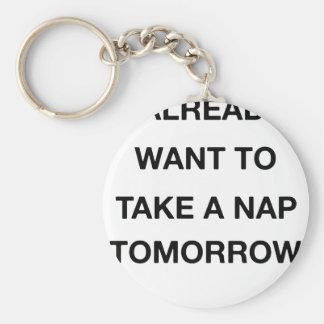 Chaveiro eu já quero tomar amanhã uma sesta