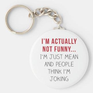 Chaveiro Eu não sou realmente engraçado… Eu sou apenas