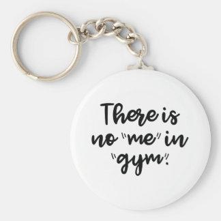 Chaveiro Há nenhum mim no Gym