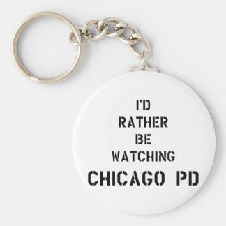 Chaveiro I'd rather be watching Chicago PD