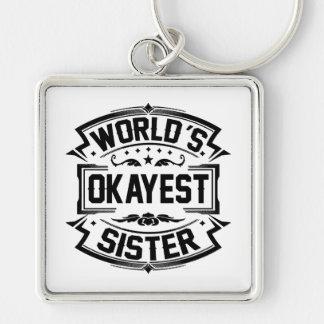 Chaveiro Irmã do Okayest do mundo