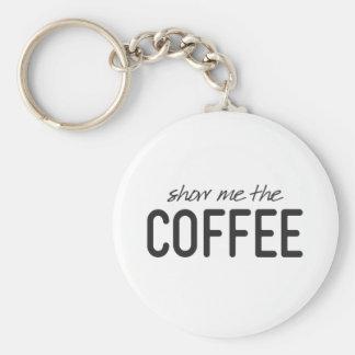 Chaveiro Mostre-me o café impressão engraçado