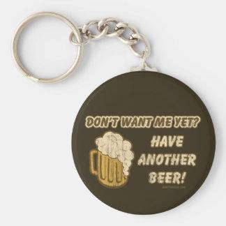 Chaveiro Não me querem ainda? Tenha uma outra cerveja!