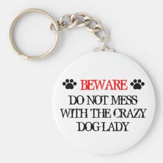 Chaveiro Não suje com a senhora louca do cão
