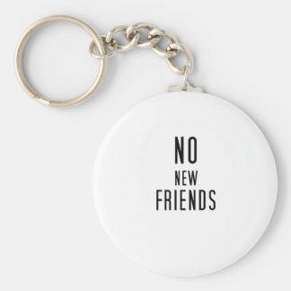 Chaveiro Nenhuns amigos novos