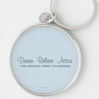 Chaveiro O sonho acredita a ação