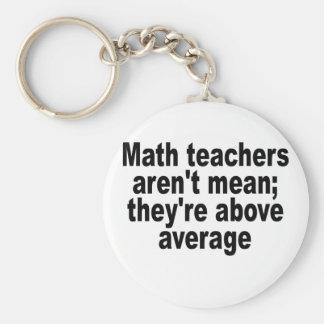 Chaveiro Os professores de matemática não são médios; estão