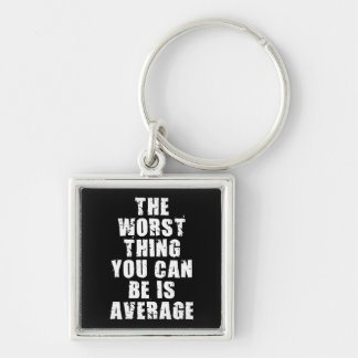 Chaveiro Palavras inspiradores - a média é a coisa a mais