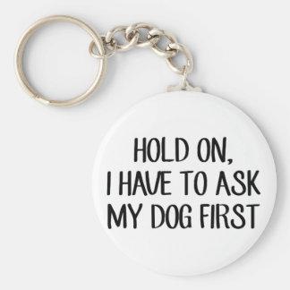 Chaveiro Pergunte a meu cão primeiro