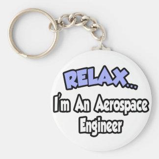 Chaveiro Relaxe-me… são um engenheiro aeroespacial