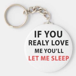 Chaveiro Se você me ama realmente você deixar-me-á dormir