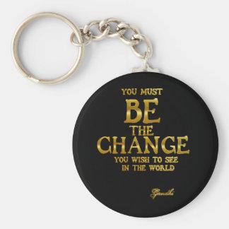 Chaveiro Seja a mudança - citações inspiradas da ação de
