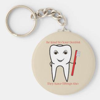 Chaveiro Seja amável a seu dentista engraçado