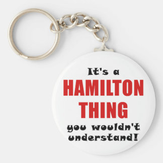 Chaveiro Seu uma coisa que de Hamilton você não