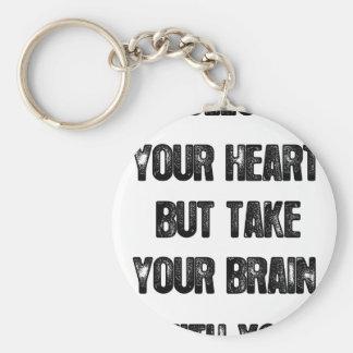 Chaveiro siga seu coração mas tome seu cérebro, citações da