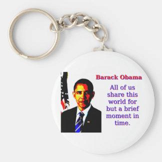 Chaveiro Todos nós compartilham deste mundo - Barack Obama