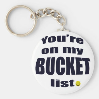 Chaveiro você está em minha lista do balde
