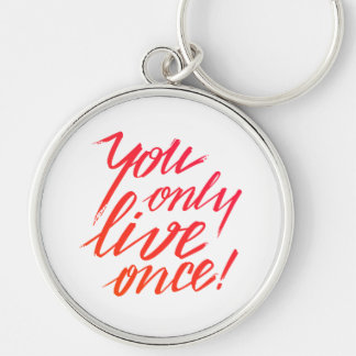 Chaveiro Você vive somente uma vez!