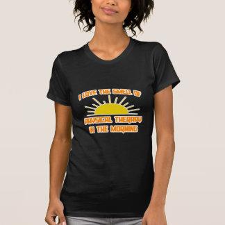 Cheiro da fisioterapia na manhã t-shirts