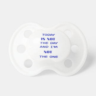 Chupeta Hoje não é o dia e eu não sou esse