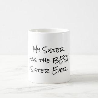 Citações engraçadas: Minha irmã tem a melhor irmã Caneca