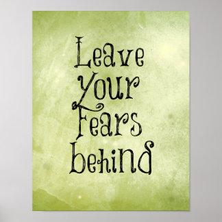 Citações inspiradas Deixe seus medos atrás Pôsteres
